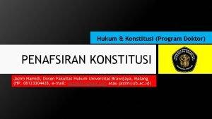 Hukum Konstitusi Program Doktor PENAFSIRAN KONSTITUSI Jazim Hamidi