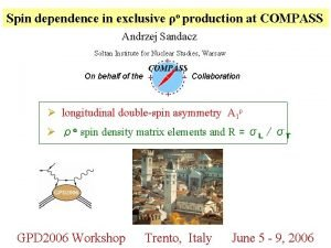 Spin dependence in exclusive o production at COMPASS