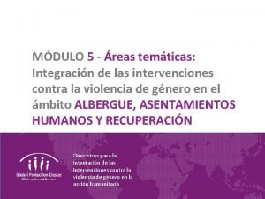 MDULO 5 reas temticas Integracin de las intervenciones