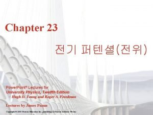 Chapter 23 Power Point Lectures for University Physics