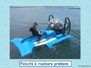 Felicit risolvere problemi Enrico Maranzana Felicit risolvere problemi
