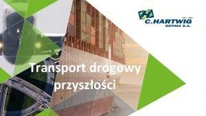 Transport drogowy przyszoci Opracowanie w oparciu o Raport