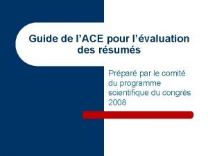 Guide de lACE pour lvaluation des rsums Prpar
