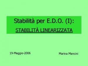 Stabilit per E D O I STABILIT LINEARIZZATA