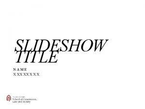 SLIDESHOW TITLE NAME X X SLIDESHOW TITLE NAME