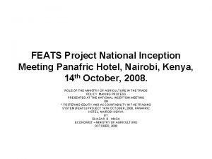 FEATS Project National Inception Meeting Panafric Hotel Nairobi