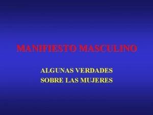 MANIFIESTO MASCULINO ALGUNAS VERDADES SOBRE LAS MUJERES SABIA