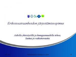 Erikoissairaanhoidon jrjestmissopimus Aidolla yhteistyll ja kumppanuudella tehoa laatua