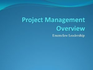 Project Management Overview Enumclaw Leadership Project Managers Managers