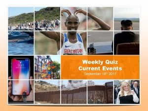 Weekly Quiz Current Events September 18 th 2017