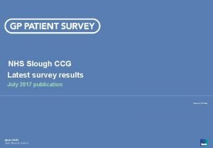 NHS Slough CCG Latest survey results July 2017