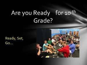 Are you Ready for 10 Grade Ready Set