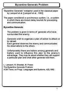 Byzantine Generals Problem Byzantine Generals metaphor used in