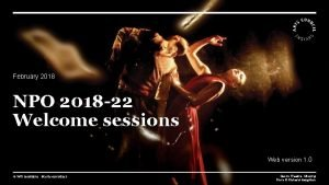 February 2018 NPO 2018 22 Welcome sessions Web