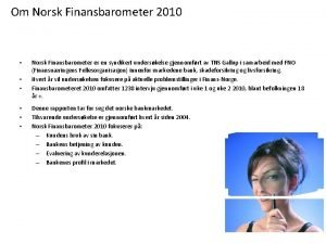 Om Norsk Finansbarometer 2010 Norsk Finansbarometer er en