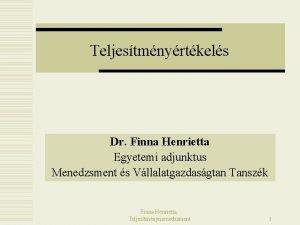 Teljestmnyrtkels Dr Finna Henrietta Egyetemi adjunktus Menedzsment s