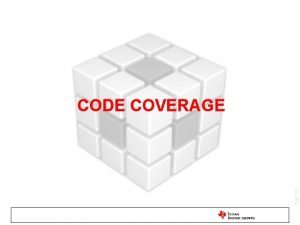 CODE COVERAGE CCS APPS Code Coverage Definition The