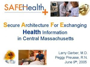 Secure Architecture For Exchanging Health Information in Central