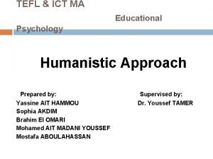 TEFL ICT MA Educational Psychology Humanistic Approach Prepared