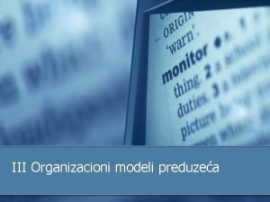 III Organizacioni modeli preduzea Organizacioni modeli preduzea u