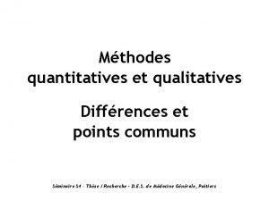 Mthodes quantitatives et qualitatives Diffrences et points communs