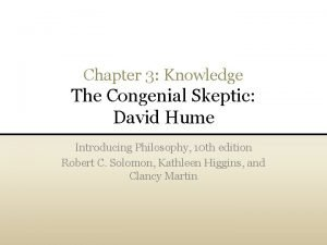Chapter 3 Knowledge The Congenial Skeptic David Hume