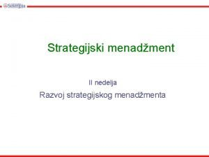 Strategijski menadment II nedelja Razvoj strategijskog menadmenta William