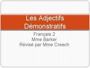 Les Adjectifs Dmonstratifs Franais 2 Mme Barker Rvis