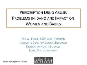 PRESCRIPTION DRUG ABUSE PROBLEMS IN IDAHO AND IMPACT