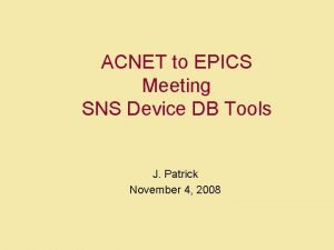 ACNET to EPICS Meeting SNS Device DB Tools