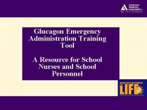 Glucagon Emergency Administration Training Tool A Resource for