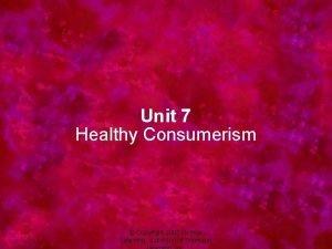 Unit 7 Healthy Consumerism Copyright 2005 Delmar Learning