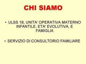 CHI SIAMO ULSS 18 UNITA OPERATIVA MATERNO INFANTILE