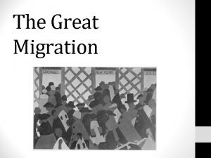 The Great Migration The Causes From 1900 onward