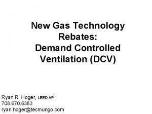 New Gas Technology Rebates Demand Controlled Ventilation DCV