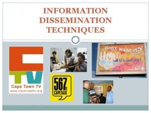 INFORMATION DISSEMINATION TECHNIQUES INFORMATION DISSEMINATION TECHNIQUES Community newsletter