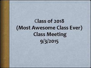 Class of 2018 Most Awesome Class Ever Class