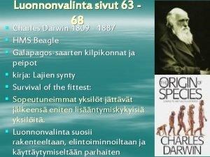 Luonnonvalinta sivut 63 68 Charles Darwin 1809 1887