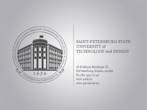 SAINTPETERSBURG STATE UNIVERSITY of TECHNOLOGY and DESIGN 18