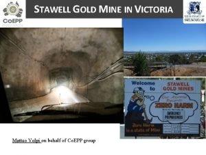 STAWELL GOLD MINE IN VICTORIA Matteo Volpi on