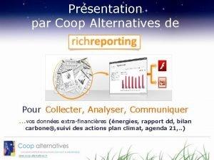 Prsentation par Coop Alternatives de Pour Collecter Analyser