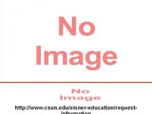 http www csun edueisnereducationrequest Admission Requirements CSUN v