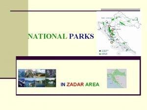 NATIONAL PARKS IN ZADAR AREA CROATIAN NATIONAL PARKS