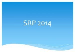 SRP 2014 Introduktion til SRP Formalia omkring opgaven