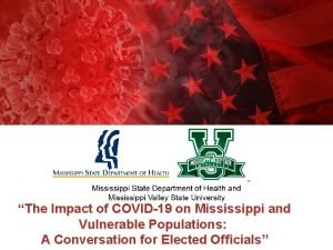 The Impact of COVID19 on Mississippi and Vulnerable
