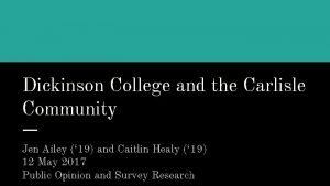 Dickinson College and the Carlisle Community Jen Ailey