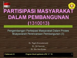 PARTISIPASI MASYARAKAT DALAM PEMBANGUNAN 1310013 Pengembangan Partisipasi Masyarakat