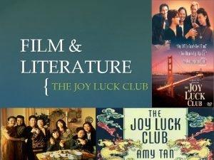 FILM LITERATURE THE JOY LUCK CLUB Children tend