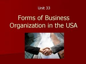Unit 33 Forms of Business Organization in the
