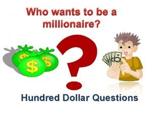 Who wants to be a millionaire Hundred Dollar